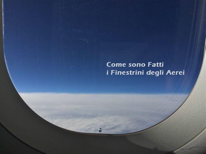come-sono-fatti-i-finestrini-degli-aerei